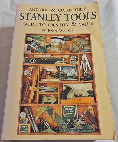 Antique & Collectible Stanley Tools : Guide: John Walter