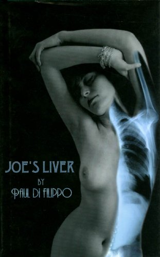 Joe's Liver: Paul Di Filippo