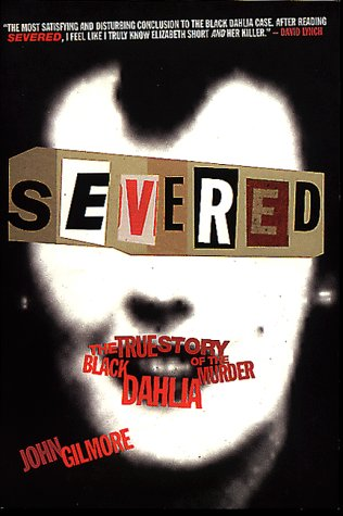 9781878923103: Severed: The True Story of the Black Dahlia Murder