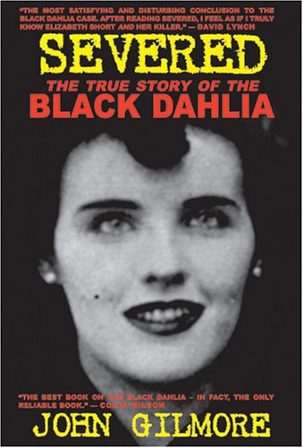 9781878923172: Severed: The True Story of the Black Dahlia Murder