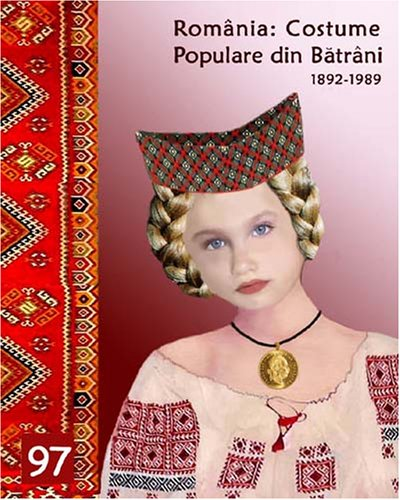 9781878949394: Romania - Old Romanian Folk Costumes - Costume Populare din Batrani