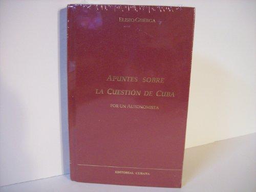 9781878952448: Apuntes Sobre La Cuestion De Cuba (Spanish Edition)