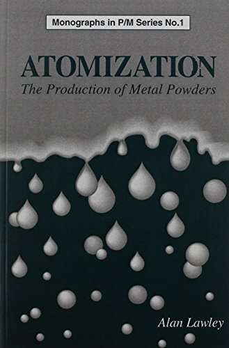 Atomization: The Production of Metal Powders (Monographs in P/m Series, No. 1): Alan Lawley