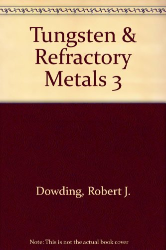 Tungsten & Refractory Metals 3: Robert J. Dowding