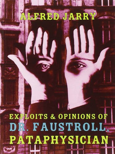 9781878972071: Exploits And Opinions Of Dr. Faustroll, Pataphysician: A Neo-Scientific Novel