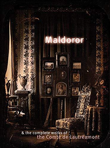 9781878972125: Maldoror and the Complete Works of the Comte de Lautréamont