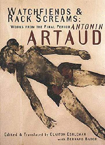 Watchfriends and Rack Screams : Works from: Antonin Artaud