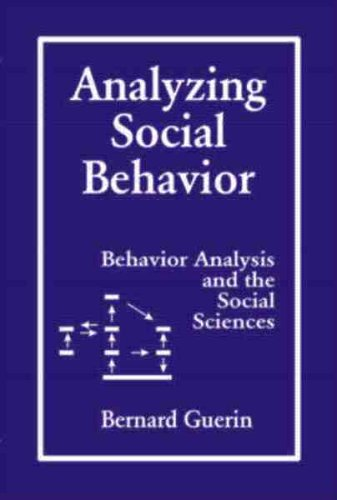 9781878978134: Analyzing Social Behavior: Behavior Analysis and the Social Sciences