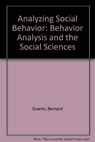 9781878978141: Analyzing Social Behavior: Behavior Analysis and the Social Sciences