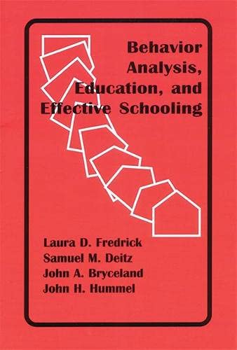 9781878978356: Behavior Analysis, Education, and Effective Schooling