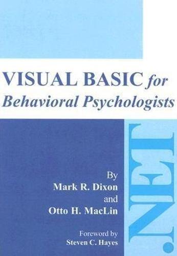 Visual Basic for Behavioral Psychologists: Mark R. Dixon;