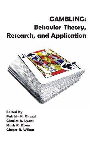 Gambling: Behavior Theory, Research, and Application: Charles A. Lyons,