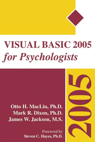 Visual Basic 2005 for Psychologists: MacLin, Otto; Dixon, Mark; Jackson, James