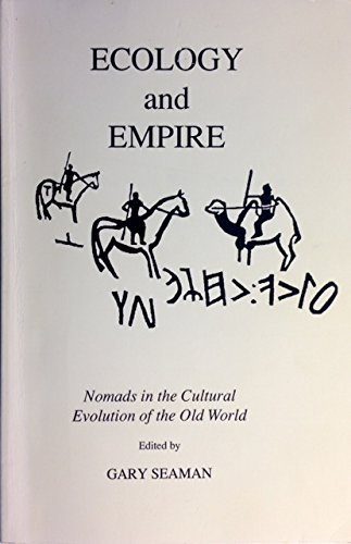 Ecology and Empire: Nomads in the Cultural Evolution of the Old World (Ethnographics Monographs): ...