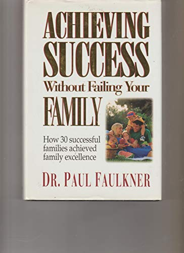 9781878990280: Achieving Success Without Failing Your Family