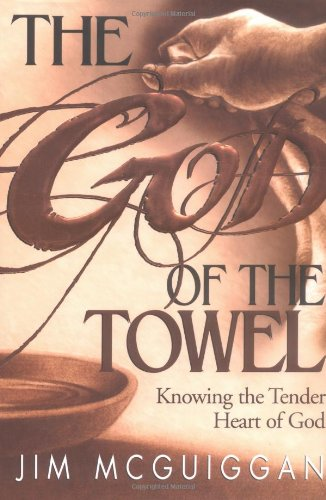 9781878990631: God of the Towel: Knowing the tender heart of God