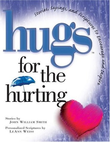 9781878990686: Hugs for the Hurting: Stories, Sayings, and Scriptures to Encourage and Inspire