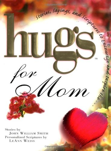 9781878990693: Hugs for Mom: Stories, Sayings, and Scriptures to Encourage and Inspire (Hugs Series)