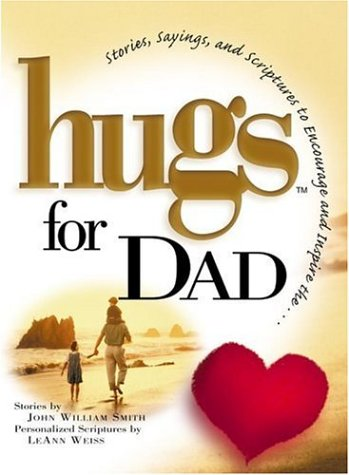9781878990709: Hugs for Dad: Stories, Sayings, and Scriptures to Encourage and Inspire~Leann Weiss