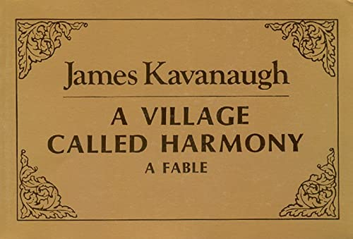 A Village Called Harmony: A Fable: Kavanaugh, James