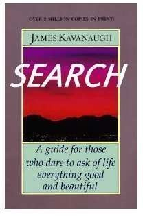 9781878995094: Search: A Guide for Those Who Dare to Ask of Life Everything Good and Beautiful