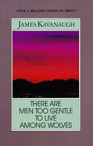 9781878995131: There are Men Too Gentle to Live Among Wolves