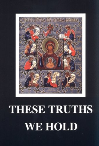 These Truths We Hold: A Monk of St. Tikhon's Monastery