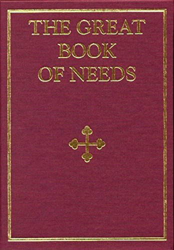 9781878997579: The Great Book of Needs: Expanded and Supplemented Vol 2: The Sanctification of the Temple and other Ecclesiastical and Liturgical Blessings (v. 2)