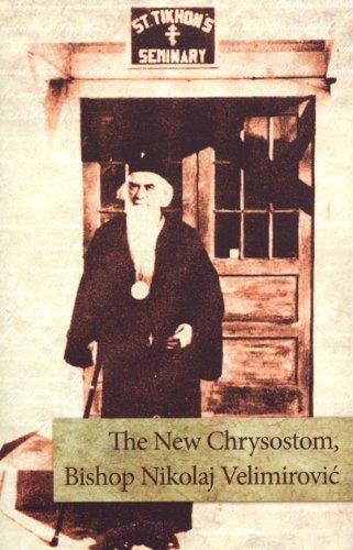 9781878997913: The New Chrysostom, Bishop Nikolaj Velimirovic