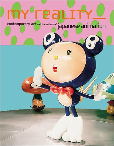 9781879003330: My Reality: Contemporary Art And The Culture Of Japanese Animation