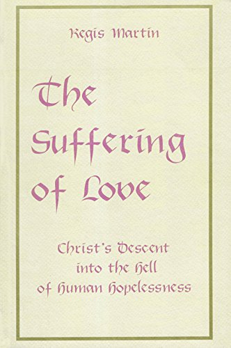 9781879007147: The Suffering of Love: Christ's Descent into the Hell of Human Hopelessness