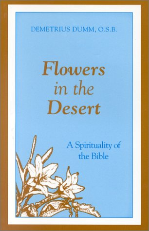 9781879007291: Flowers in the Desert:: A Spirituality of the Bible
