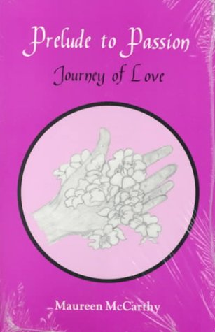 9781879007369: Prelude to Passion: Journey to Love