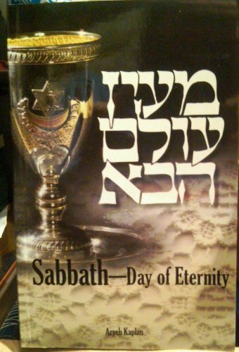Sabbath: Day Of Eternity: Aryeh Kaplan