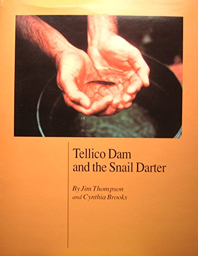 Tellico Dam and the snail Darter: Jim Thompson and Cynthia Brooks