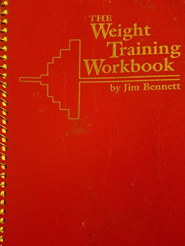 The Weight Training Workbook (1879031000) by Jim Bennett