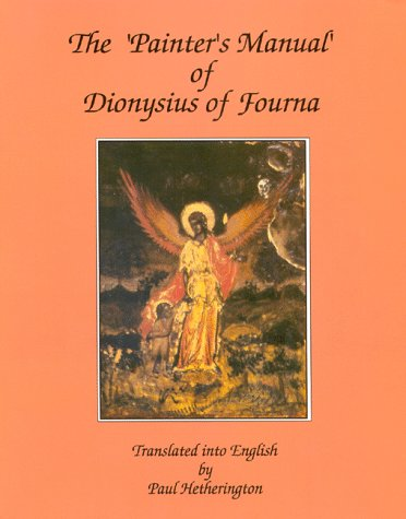 9781879038004: The Painter's Manual of Dionysius of Fourna