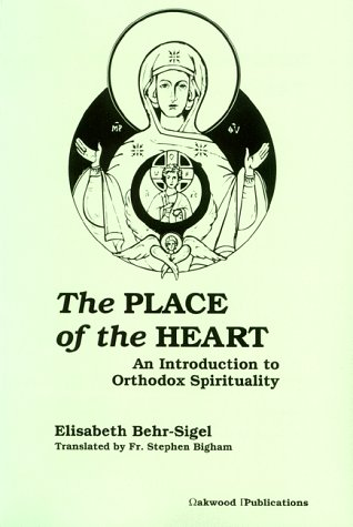9781879038042: The Place of the Heart: An Introduction to Orthodox Spirituality