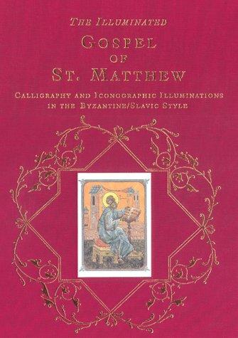 Illuminated Gospel of st Matthews : Iconographic: Editor-Vladislav Andrejev
