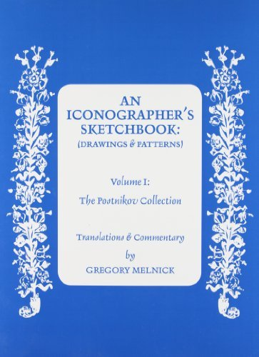 Iconographer's Sketchbook: Drawings and Patterns The Postnikov Collection: Melnick, Gregory