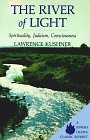 The River of Light: Spirituality, Judaism, Consciousness (Jewish Lights Classic Reprint) (9781879045033) by Lawrence Kushner
