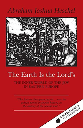 The Earth Is the Lord's: The Inner: Abraham Joshua Heschel