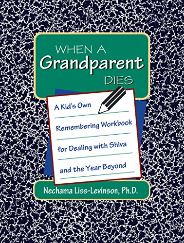 9781879045446: When a Grandparent Dies: A Kid's Own Remembering Workbook for Dealing with Shiva and the Year Beyond