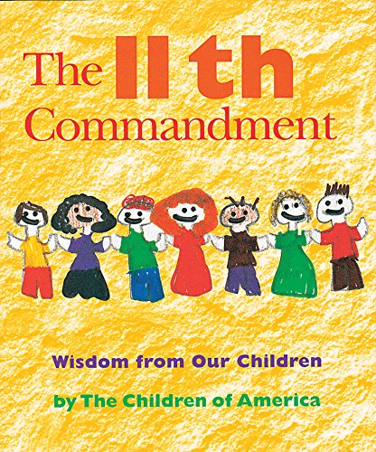 9781879045460: The 11th Commandment: Wisdom from Our Children