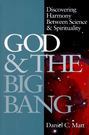 God & the Big Bang: Discovering Harmony Between Science & Spirituality