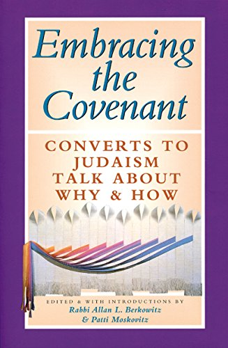 Embracing The Covenant: Converts to Judaism Talk: Eited by Rabbi