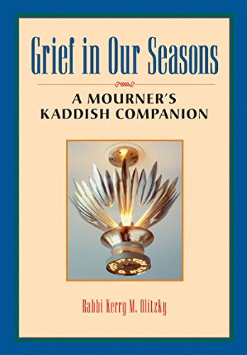 Grief in Our Seasons: A Mourner's Kaddish: Kerry M. Olitzky