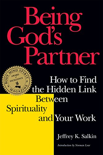 9781879045651: Being God's Partner: How to Find the Hidden Link Between Spirituality and Your Work