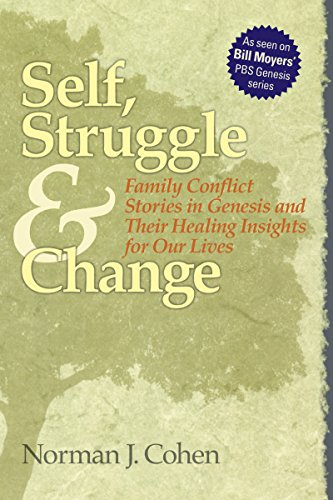 Self Struggle & Change: Family Conflict Stories in Genesis and Their Healing Insights for Our Lives (1879045664) by Cohen, Dr. Norman J.