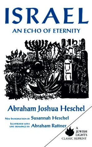 Israel: An Echo of Eternity (Jewish Lights Classic Reprint) (9781879045705) by Heschel, Abraham Joshua; Rattner, Abraham